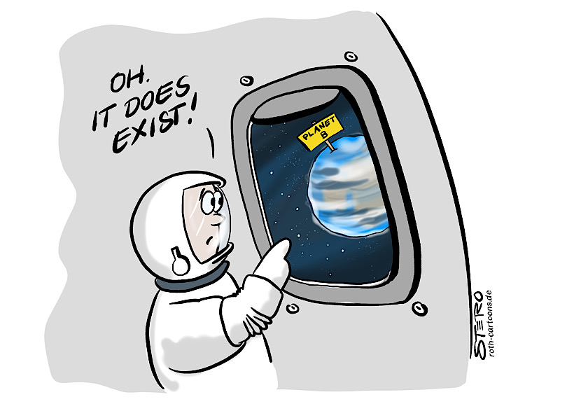 Cartoon comic about the climate change and planet b: an astronaut is looking out of the window of the space ship and sees planet b. He is surprised an says: oh, it does exist.