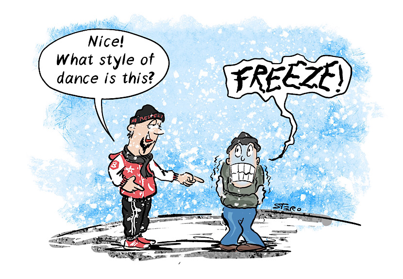 Comic cartoon: A cool young man sees a person who is freezing. He asks: Cool move, what kind of dance is that? Answer: Freeze.