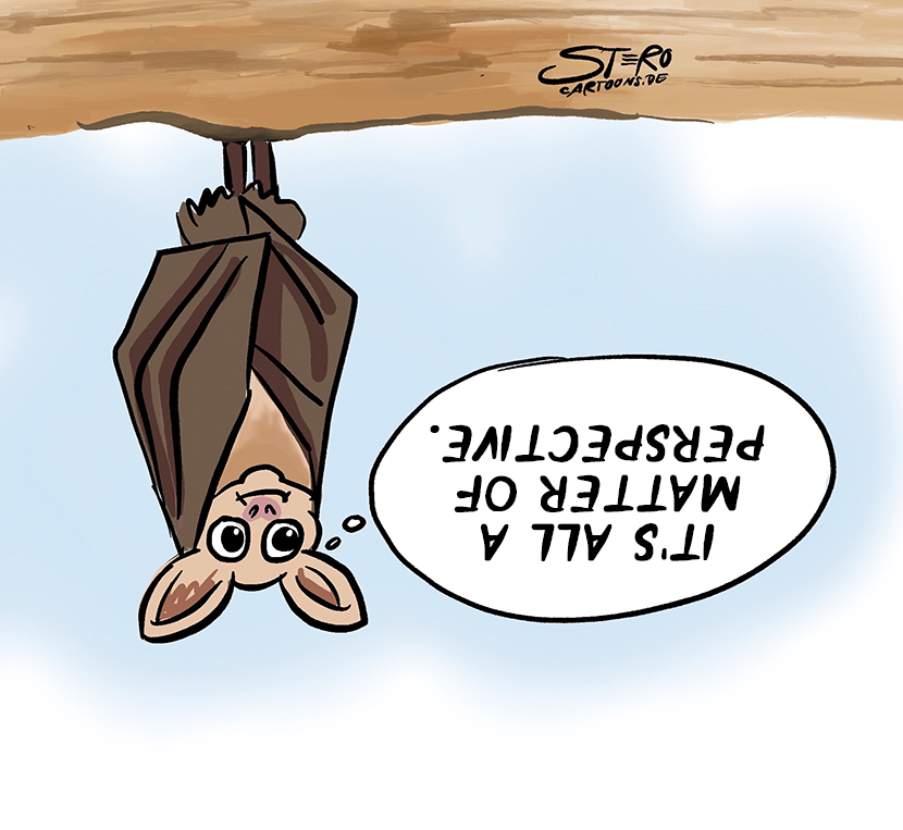 Cartoon comic about ways of looking at life. A bat hangs upside down and thinks: It's all a matter of perspective.